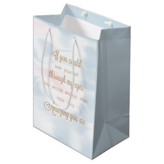 If You Could see Yourself Through My Eyes Medium Gift Bag