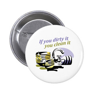 IF YOU DIRTY IT 2 INCH ROUND BUTTON