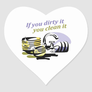 IF YOU DIRTY IT HEART STICKER
