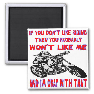 If You Don't Like Riding Then You Probably Won't 2 Magnet