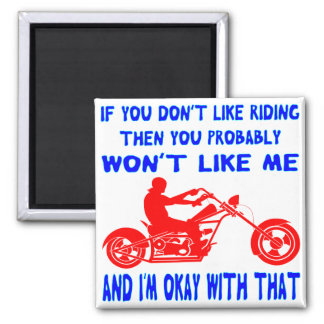 If You Don't Like Riding Then You Probably Won't Magnet