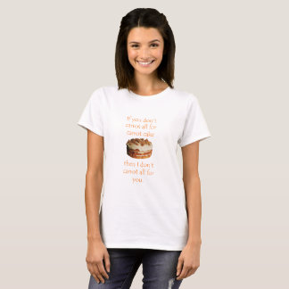 """""""If you don't carrot at all for carrot cake"""" tee"""