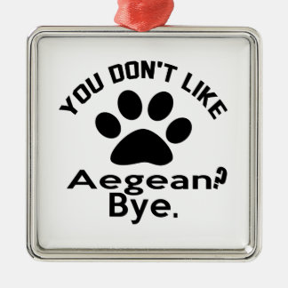 If You Don't Like Aegean Cat ? Bye Silver-Colored Square Ornament