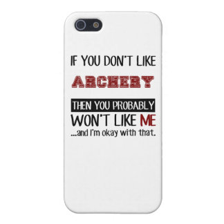 If You Don't Like Archery Cool iPhone 5 Case