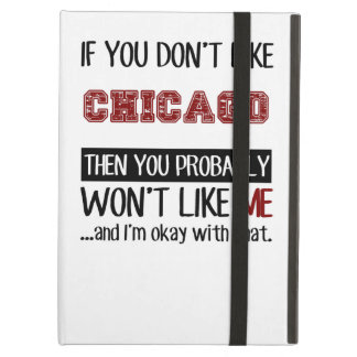 If You Don't Like Chicago Cool iPad Air Covers