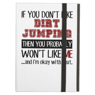 If You Don't Like Dirt Jumping Cool iPad Air Cases
