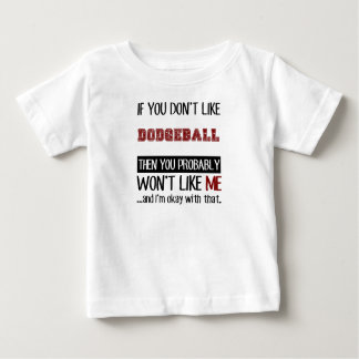 If You Don't Like Dodgeball Cool Baby T-Shirt