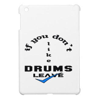 If you don't like drums Leave iPad Mini Cases