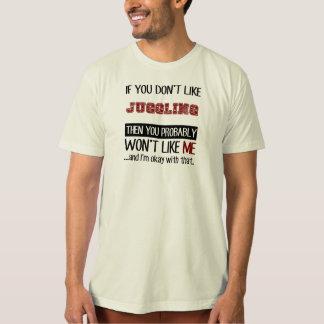 If You Don't Like Juggling Cool T-Shirt