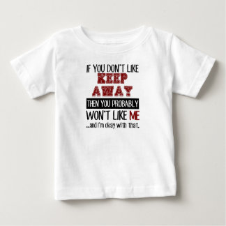 If You Don't Like Keep Away Cool Baby T-Shirt