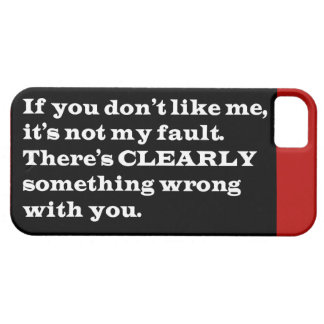 IF YOU DONT LIKE ME THERES CLEARLY SOMETHING WRONG iPhone 5 COVERS