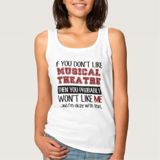 If You Don't Like Musical Theatre Cool Tank Top