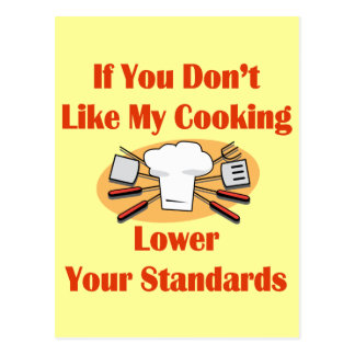 If You Don't Like My Cooking Lower Your Standards Postcard