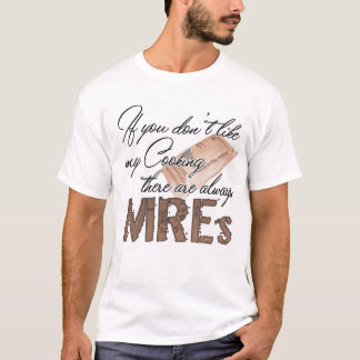 If you don't like my cooking White T-Shirt