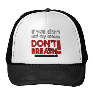 If You Don't Like My Smoke - Don't Breath Hats