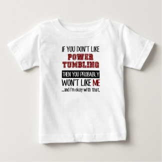 If You Don't Like Power Tumbling Cool Baby T-Shirt