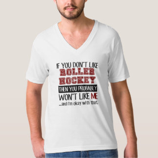 If You Don't Like Roller Hockey Cool T-Shirt