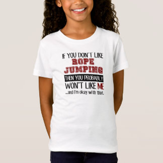 If You Don't Like Rope Jumping Cool T-Shirt