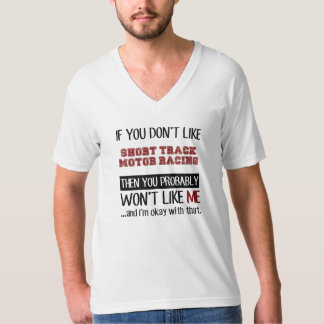 If You Don't Like Short Track Motor Racing Cool T-Shirt