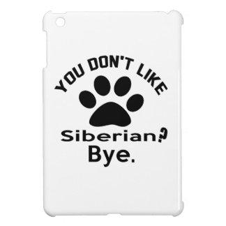 If You Don't Like Siberian Cat ? Bye iPad Mini Case