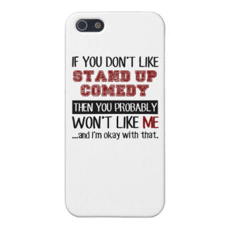 If You Don't Like Stand Up Comedy Cool Case For The iPhone 5