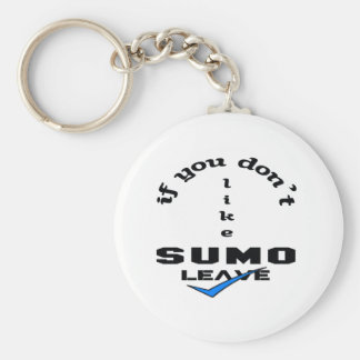 If you don't like Sumo Leave Basic Round Button Keychain