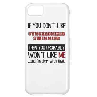 If You Don't Like Synchronized Swimming Cool iPhone 5C Cases