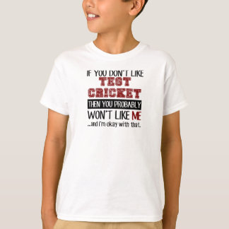 If You Don't Like Test Cricket Cool T-Shirt