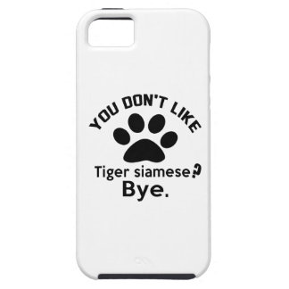If You Don't Like Tiger siamese Cat ? Bye iPhone 5 Cases