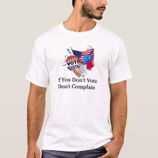 If You Don't Vote Don't Complain Unisex Shirt