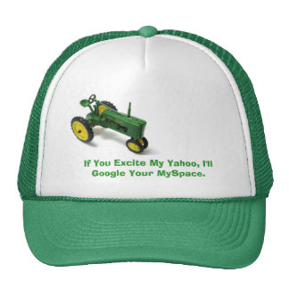 If You Excite My Yahoo, I'll Google Your MySpace. Trucker Hat