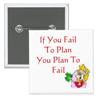 If You Fail To PlanYou Pla... 2 Inch Square Button