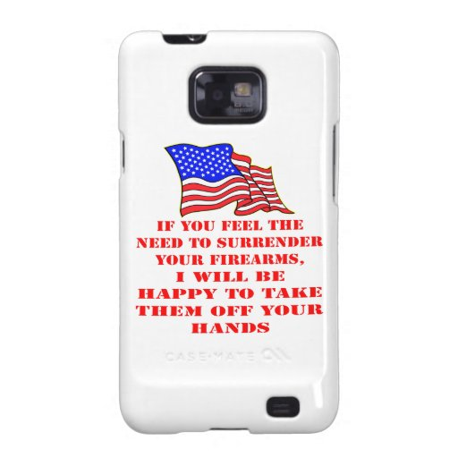If You Feel The Need To Surrender Your Firearms Samsung Galaxy S2 Cover