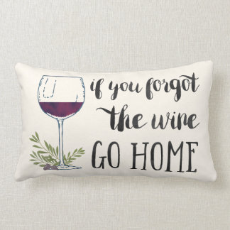 If You Forgot the Wine, Go Home Watercolor Quote Lumbar Pillow