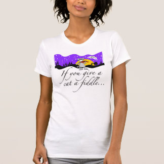 If You Give a Cat a Fiddle... T-Shirt