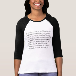 If you have a wife, a girlfriend(s), an ex girl... shirt