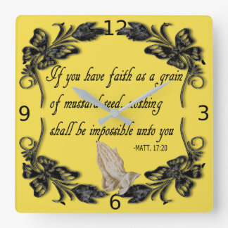 IF YOU HAVE FAITH SQUARE WALL CLOCK