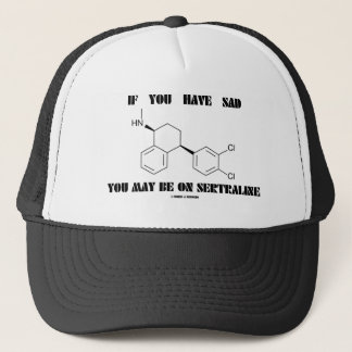 If You Have SAD You May Be On Sertraline Trucker Hat