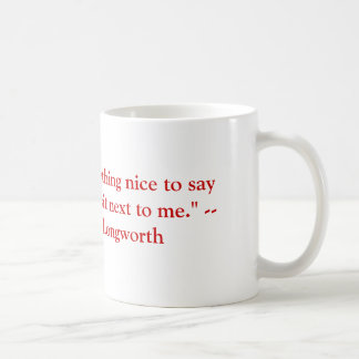 If you haven't anything nice to say about .... coffee mug
