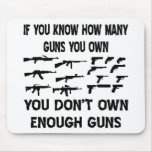 If You Know How Many Guns You Own Mouse Pads