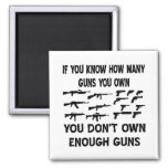 If You Know How Many Guns You Own You Don't Own Square Magnet