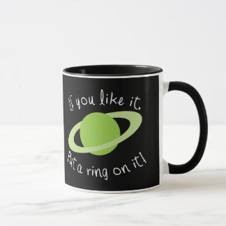If You Like it Put a Ring on it! Mug