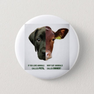 If You Love Animals Called Pets... 2 Inch Round Button