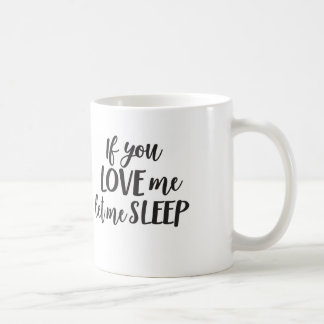 If You Love Me Let Me Sleep Mom Coffee Mug Mom Mug