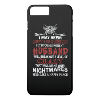 If you mess with my husband iPhone 7 plus case