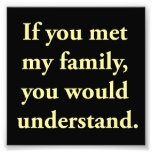 If You Met My Family, You Would Understand Photo Art