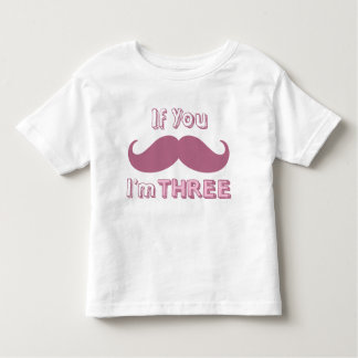 If you Moustache, I'm THREE Shirt