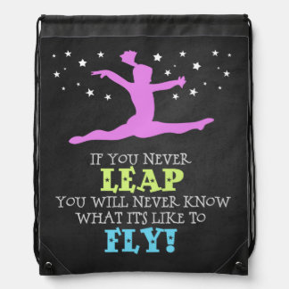 If you Never leap - Inspirational Gymnastics Quote Drawstring Bag