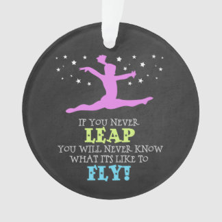 If you Never leap - Inspirational Gymnastics Quote Ornament