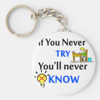 If you never try you'll never know basic round button keychain